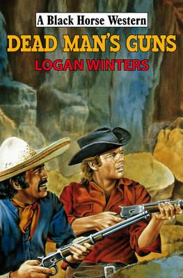 Dead Man's Guns by Logan Winters image