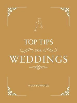 Top Tips for Weddings by Vicky Edwards