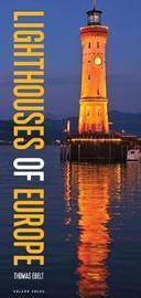 Lighthouses of Europe by Thomas Ebelt