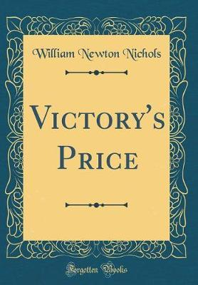 Victory's Price (Classic Reprint) by William Newton Nichols image