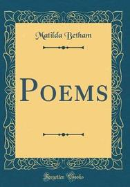 Poems (Classic Reprint) by Matilda Betham