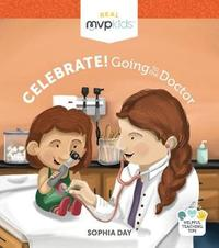 Celebrate! Going to the Doctor by Sophia Day image