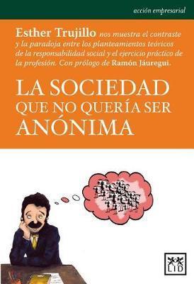 La Sociedad Que No Queraa Ser Ananima by Esther Trujillo image