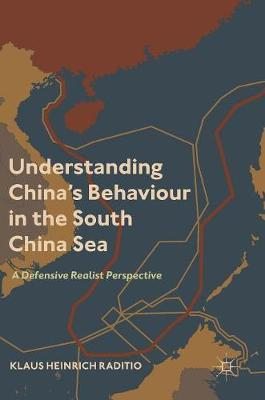 Understanding China's Behaviour in the South China Sea by Klaus Heinrich Raditio image