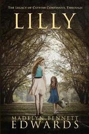 Lilly by Madelyn Bennett Edwards