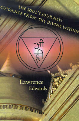 The Soul's Journey: Guidance from the Divine Within by Lawrence Edwards image