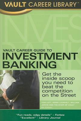 Vault Career Guide to Investment Banking by Tom Lott image