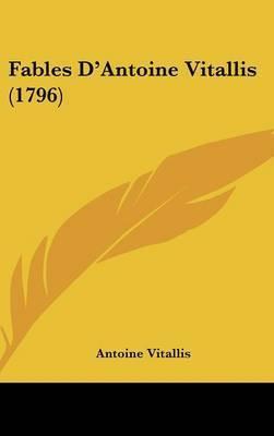 Fables D'Antoine Vitallis (1796) by Antoine Vitallis