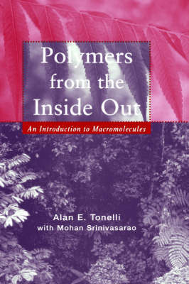 Polymers From the Inside Out by Alan E. Tonelli