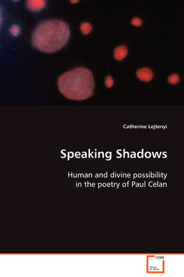 Speaking Shadows by Catherine Lejtenyi