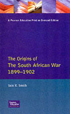 The Origins of the South African War, 1899-1902 by Iain R. Smith image