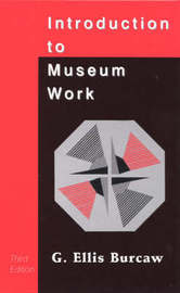 Introduction to Museum Work by G. Ellis Burcaw