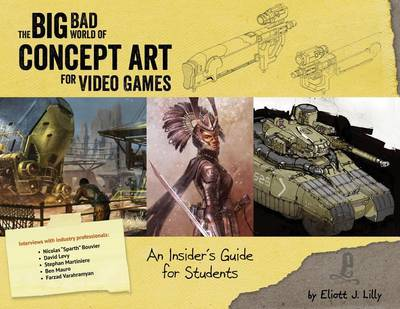 The Big Bad World of Concept Art for Video Games by Eliott J Lilly