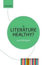 Is Literature Healthy? by Josie Billington