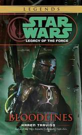 Star Wars Legacy of the Force #2: Bloodlines by Karen Traviss