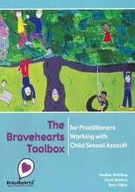 The Bravehearts Toolbox for Practitioners Working with Sexual Assault by Nadine McKillop