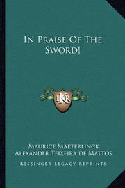 In Praise of the Sword! by Maurice Maeterlinck
