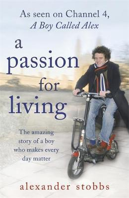A Passion for Living by Alexander Stobbs