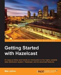 Getting Started with Hazelcast by Mat Johns