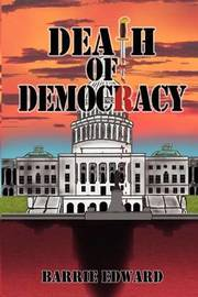 Death of Democracy by Barrie Edward