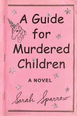 A Guide For Murdered Children by Sara S. Sparrow