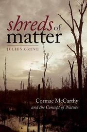 Shreds of Matter by Julius Greve