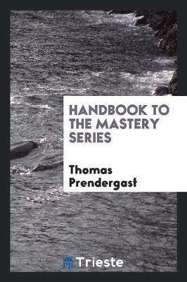 Handbook to the Mastery Series by Thomas Prendergast image