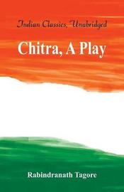 Chitra, A Play by Rabindranath Tagore