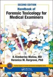 Handbook of Forensic Toxicology for Medical Examiners by D. K. Molina, M.D.