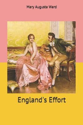 England's Effort by Mary Augusta Ward image