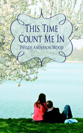 This Time Count Me in by Phyllis Anderson Wood image