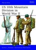 US 10th Mountain Division in World War II by Gordon L. Rottman