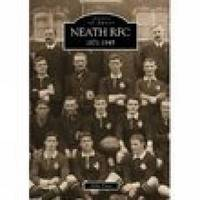 Neath RFC 1871 - 1945 by Mike Price