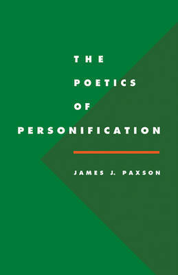 The Poetics of Personification by James J. Paxson