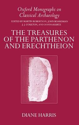 The Treasures of the Parthenon and Erechtheion by Diane Harris