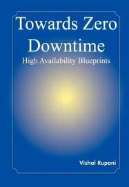 Towards Zero Downtime by Vishal Rupani image