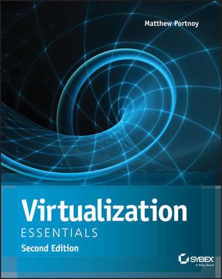 Virtualization Essentials by Matthew Portnoy