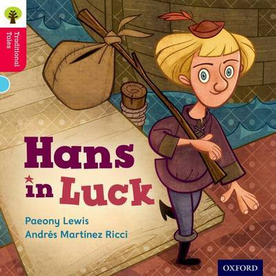 Oxford Reading Tree Traditional Tales: Level 4: Hans in Luck by Paeony Lewis image