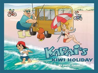 Kapai's Kiwi Holiday by Uncle Anzac