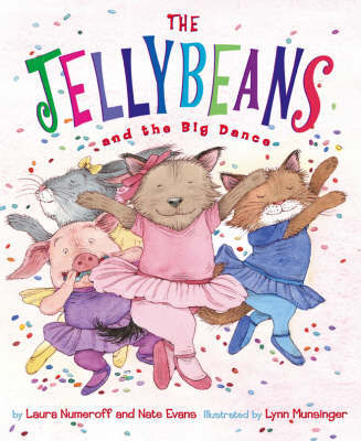 Jellybeans and the Big Dance by Laura Numeroff