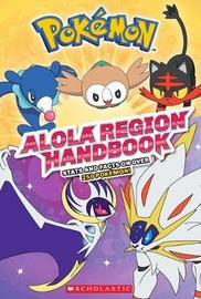 Alola Region Handbook by Scholastic