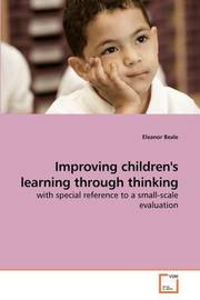 Improving Children's Learning Through Thinking by Eleanor Beale