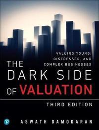 The Dark Side of Valuation by Aswath Damodaran