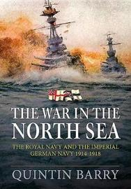 The War in the North Sea by Quintin Barry