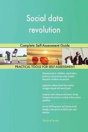 Social Data Revolution Complete Self-Assessment Guide by Gerardus Blokdyk image