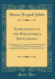 Supplement to the Bibliotheca Spenceriana by Thomas Frognall Dibdin image