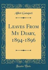 Leaves from My Diary, 1894-1896 (Classic Reprint) by Abbot Gasquet