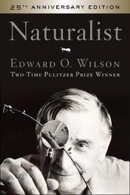 Naturalist 25th Anniversary Edition by Edward O. Wilson