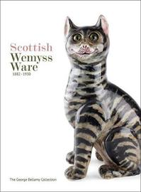Scottish Wemyss Ware 1882-1930 by George Bellamy