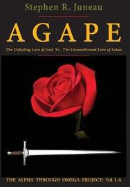 Agape by Stephen R Juneau